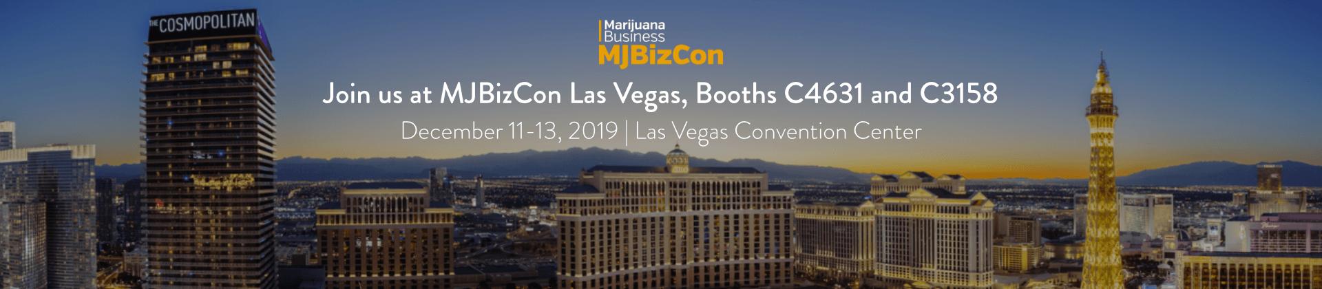 Meet us at MjBizCon Las Vegas, Booths C4631 & C3158.